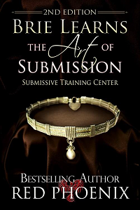 Red Phoenix Brie Learns the Art of Submission - 2nd Edition erotica