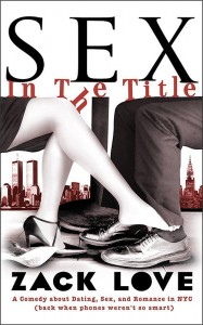 Sex In The Title Zack Love Self-published comedy book ebook