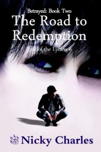 betrayed road to redemption nicky charles